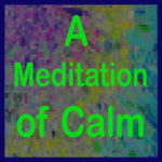 A Meditation of Calm