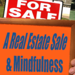 A-Real-Estate-Sale-and-Mindfulness