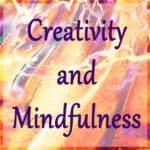 Creativity and Mindfulness