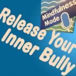 Release Your Inner Bully