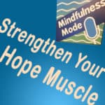 Strengthen Your Hope Muscle