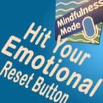 Hit Your Emotional Reset Button