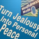 Turn Jealousy Into Personal Peace