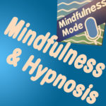 Hypnosis Mindfulness Connections