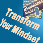 Transform Your Mindset