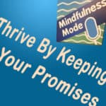Thrive By Keeping Your Promises