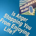 Is Anger Stopping You?